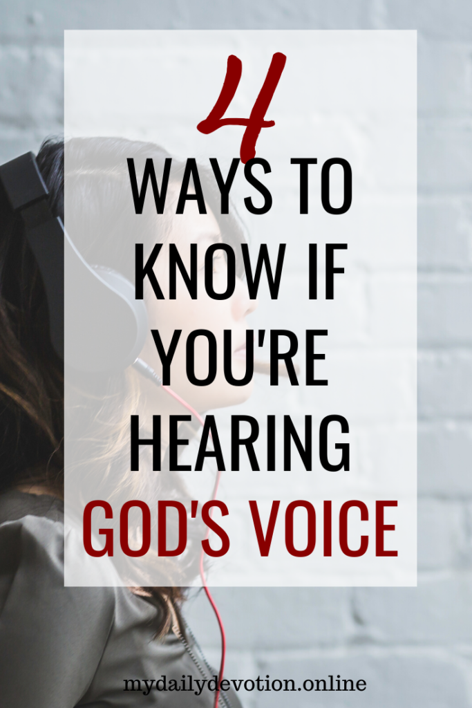 4 Ways to Know If You're Hearing God's Voice - My Daily Devotion